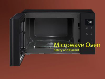Microwave Oven – Safety and Hazard