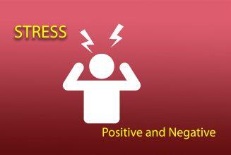 Stress – Positive and Negative